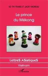 Jacky Moreau et Thi Trang Vo - Prince du Mékong.