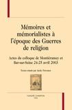 Jacky Provence - Mémoires et mémorialistes à l'époque des Guerres de religion - Actes du colloque de montiéramey et bar-sur-seine 24-25 avril 2003.