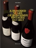 Jacky Rigaux - A hundred years of Burgundy vintages - 1917-2017.