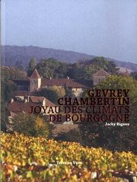 Gevrey-Chambertin joyau des climats de bourgogne - Jacky Rigaux |