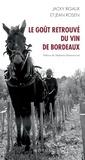 Jacky Rigaux et Jean Rosen - Le goût retrouvé du vin de Bordeaux.