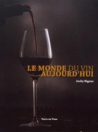Jacky Rigaux - Le monde du vin aujourd'hui.