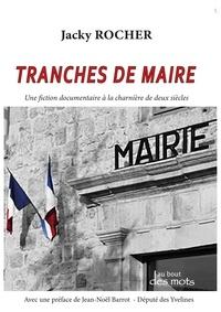 Jacky Rocher - Tranches de Maire.