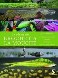 Jacky Roehrig - La pêche du brochet à la mouche.