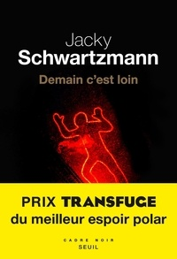 Jacky Schwartzmann - Demain c'est loin.