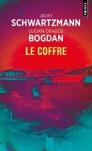 Jacky Schwartzmann et Lucian-Dragos Bogdan - Le coffre.