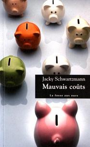 Jacky Schwartzmann - Mauvais coûts.