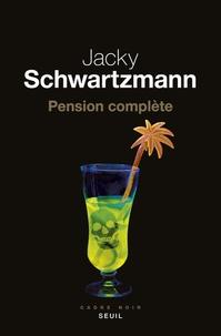 Jacky Schwartzmann - Pension complète.