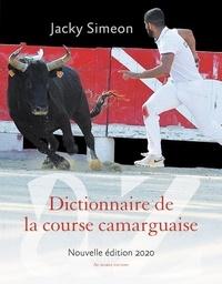 Jacky Simeon - Dictionnaire de la course camarguaise.
