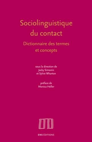 Jacky Simonin et Sylvie Wharton - Sociolinguistique du contact - Dictionnaire des termes et concepts.