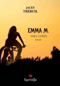 Jacky Trébuil - Emma M. - Tome 2, L'attente.