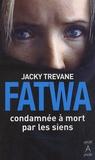 Jacky Trevane - Fatwa - Condamnée à mort par les siens.