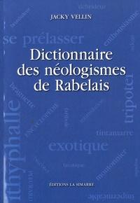 Jacky Vellin - Dictionnaire des néologismes de Rabelais.
