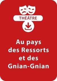 Jacky Viallon - THEATRALE  : Au pays des Ressorts et des Gnian-Gnian - Une pièce de théâtre à télécharger.