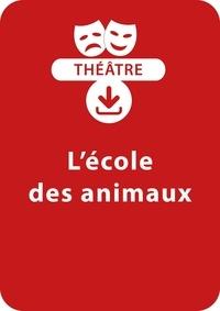 Jacky Viallon - THEATRALE  : L'école des animaux - Une pièce de théâtre à télécharger.