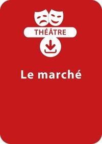 Jacky Viallon - THEATRALE  : Le marché - Une pièce de théâtre à télécharger.