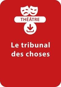 Jacky Viallon - THEATRALE  : Le tribunal des choses - Une pièce de théâtre à télécharger.