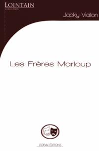 Jacky Viallon - Les frères Marloup.