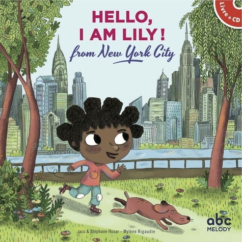 Hello, I am Lily! from New York City  avec 1 CD audio