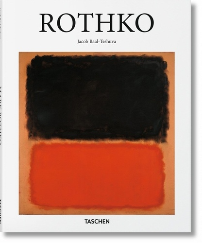 "Jacob Baal-Teshuva - Mark Rothko (1903-1970) - ""Des tableaux comme des drames""."