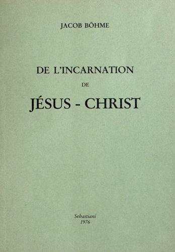Jacob Boehme - De l'incarnation de Jésus-Christ.