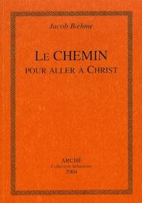 Jacob Boehme - Le chemin pour aller à Christ.