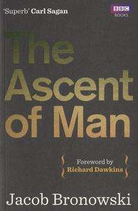 Jacob Bronowski - The Ascent of Man.