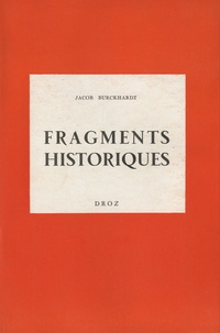 Jacob Burckhardt - Fragments historiques.