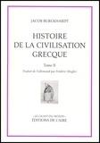 Jacob Burckhardt - Histoire de la civilisation grecque - Tome 2.