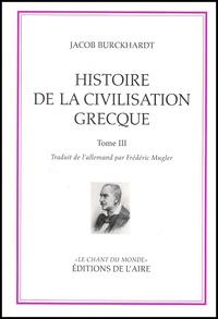 Jacob Burckhardt - Histoire de la civilisation grecque - Tome 3.