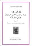 Jacob Burckhardt - Histoire de la civilisation grecque - Tome 4.
