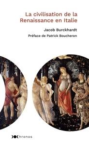 Jacob Burckhardt - La civilisation de la Renaissance en Italie.