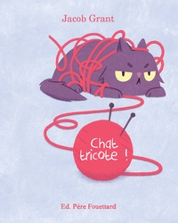 Jacob Grant - Chat tricote !.