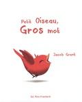 Jacob Grant - Petit oiseau, gros mot.