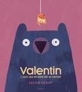 Jacob Grant et Nathalie Merluzzi - Valentin l'ours qui en était sûr et certain.