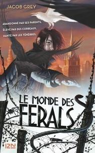 Jacob Grey - Le monde des Ferals Tome 1 : .