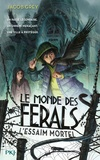 Jacob Grey - Le monde des Ferals Tome 2 : L'essaim mortel.