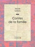 Jacob Grimm et  Ligaran - Contes de la famille.