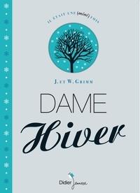 Jacob Grimm et Wilhelm Grimm - Dame Hiver.
