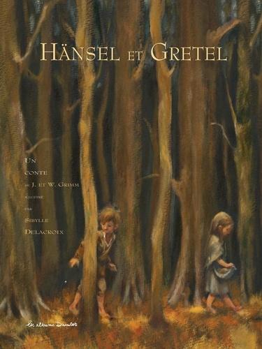 Jacob Grimm et Jakob et Wilhelm Grimm - Hänsel et Gretel.