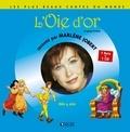 Jacob Grimm et Wilhelm Grimm - L'Oie d'or. 1 CD audio
