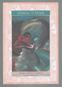 Jacob Grimm et Wilhelm Grimm - L'Oiseau d'Ourdi.