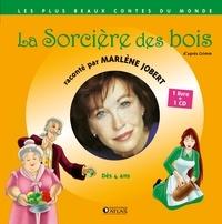 Jacob Grimm et Wilhelm Grimm - La Sorcière des bois. 1 CD audio
