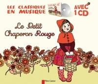 Jacob Grimm et Wilhelm Grimm - Le petit chaperon rouge. 1 CD audio