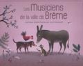 Jacob Grimm et Wilhelm Grimm - Les musiciens de la ville de Brême.