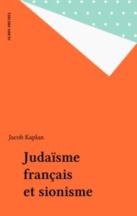 Jacob Kaplan - Judaïsme français et sionisme.