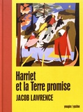 Jacob Lawrence - Harriet et la Terre promise.