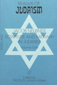 Jacob Neusner - Scripture and Midrash in Judaism - Volume One.