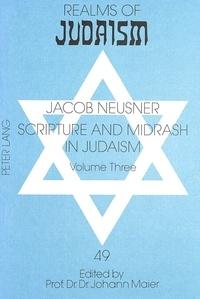 Jacob Neusner - Scripture and Midrash in Judaism - Volume Three.