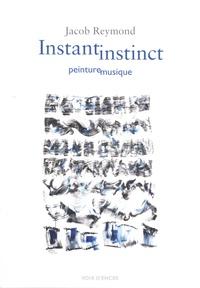 Jacob Reymond - Instant instinct - Peinture musique.